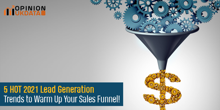 5 HOT 2021 Lead Generation Trends to Warm Up Your Sales Funnel!