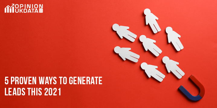 5 Proven Ways to Generate Leads this 2021