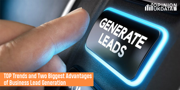 TOP Trends and Two Biggest Advantages of Business Lead Generation